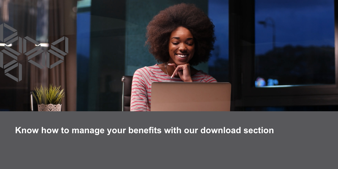 Know how to manage your benefits with our download section.png